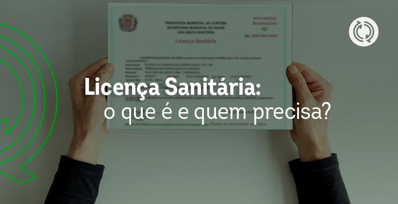 Licença Sanitária: o que é e quem precisa?