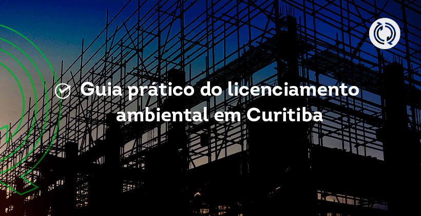 Guia prático do licenciamento ambiental em Curitiba