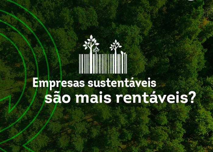 Empresas sustentáveis são mais rentáveis?