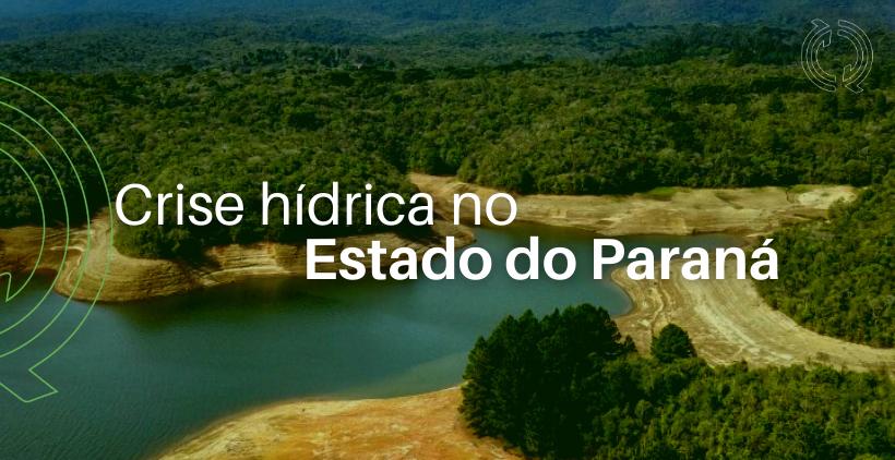 Crise hídrica no estado do Paraná: seria essa a pior seca da história?